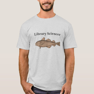 Library Sciencer with Cod T-Shirt