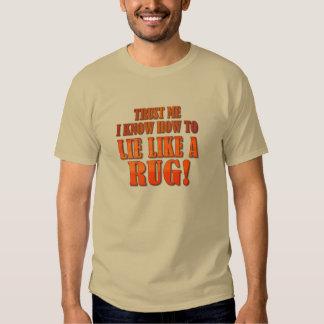 Lie Like a Rug Tees