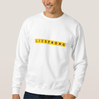 LIE STRONG sweatshirt - Lance Armstrong Parody