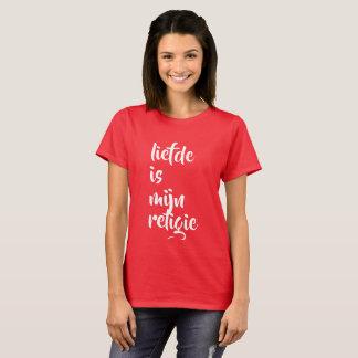 liefde is mijn religie T-Shirt