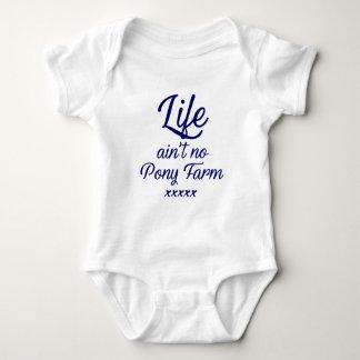Life ain't no Pony Farm Baby Bodysuit