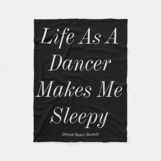 Life As A Dancer Makes Me Sleepy Blanket