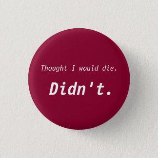 Life Award Button - Didn't Die