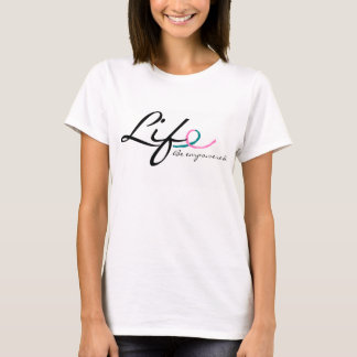 LIFE-Be empowered T-Shirt