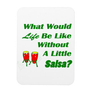 life be like without salsa green text red congas flexible magnet