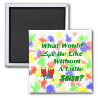 life be like without salsa green text red congas fridge magnet