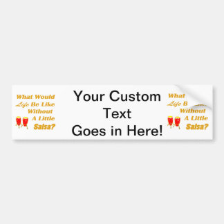 life be like without salsa orange text red congas bumper sticker