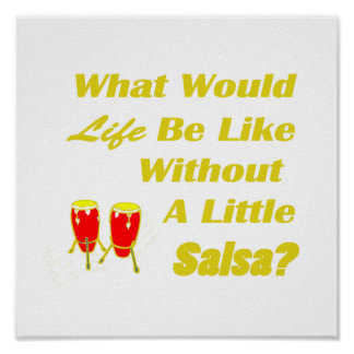 life be like without salsa yellow text red congas
