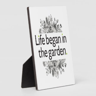 Life Began in the Garden Plaque