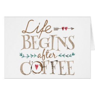 Life Begins After Coffee Card
