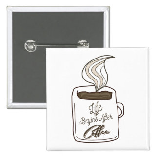 Life Begins After Coffee Cup 15 Cm Square Badge