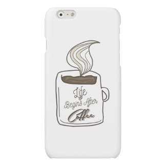 Life Begins After Coffee Cup iPhone 6 Plus Case