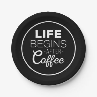 Life Begins After Coffee Paper Plate