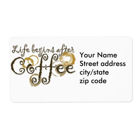 Life Begins after coffee Shipping Label