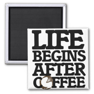 Life begins after coffee square magnet