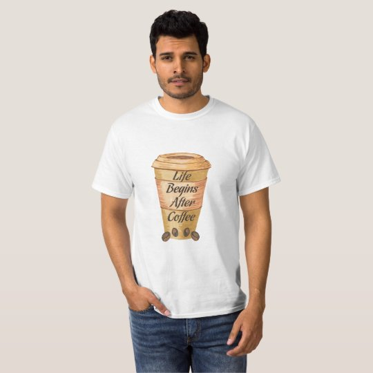 Life Begins After Coffee T-Shirt