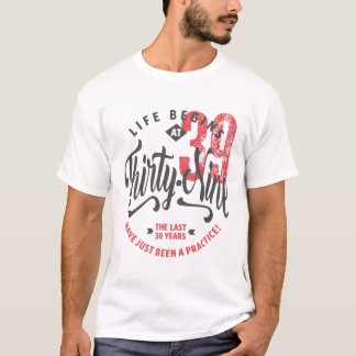 Life Begins at 39 | 39th Birthday T-shirt