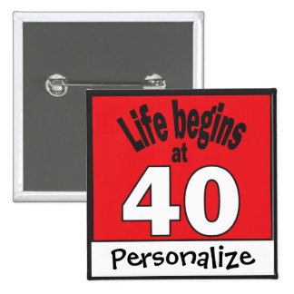 Life begins at 40 | DIY Text | 40th Birthday 15 Cm Square Badge