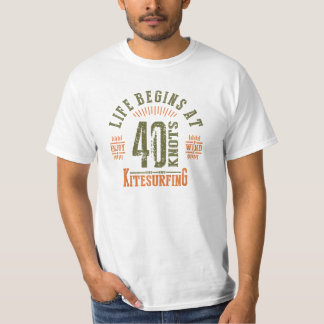 Life Begins at 40 Knots Kitesurfing White T-Shirt