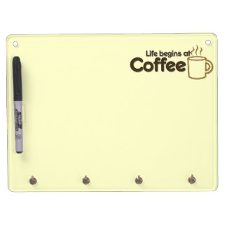Life begins at Coffee Dry Erase Board With Key Ring Holder