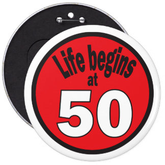 """Life Begins at Fifty """"50"""" Button"""