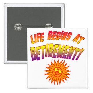 Life Begins at Retirement! 15 Cm Square Badge