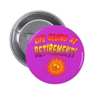 Life Begins at Retirement! 6 Cm Round Badge