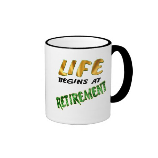 Life Begins At Retirement Gifts and T-shirts Coffee Mugs