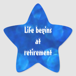 """""""Life begins at retirement"""" star-shaped stickers"""