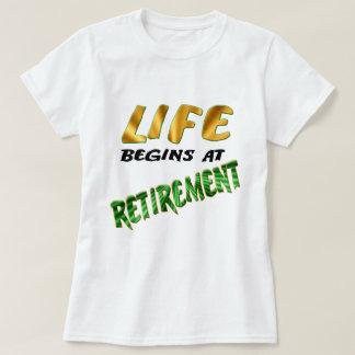 Life Begins At Retirement T-Shirt
