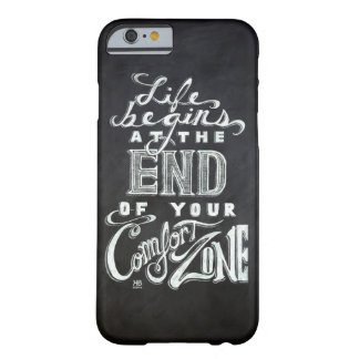 """""""Life begins at the end of your comfort zone"""" Barely There iPhone 6 Case"""
