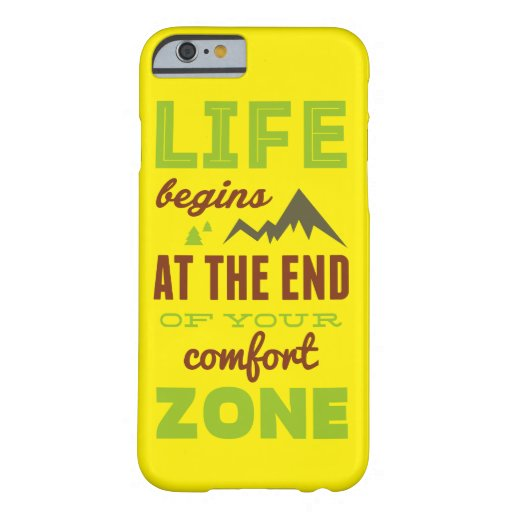 Life begins at the end of your comfort zone. iPhone 6 case