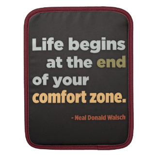 Life begins at the end of your comfort zone iPad iPad Sleeves