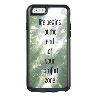 LIFE BEGINS AT THE END OF YOUR COMFORT ZONE OtterBox iPhone 6/6S CASE