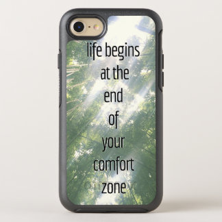 LIFE BEGINS AT THE END OF YOUR COMFORT ZONE OtterBox SYMMETRY iPhone 7 CASE