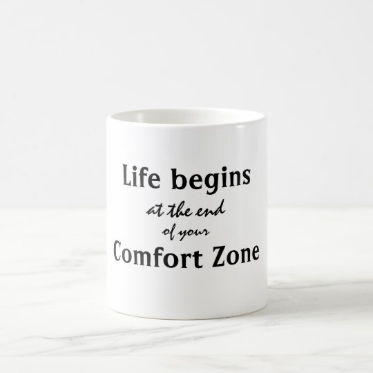 Life Begins Comfort Zone Quote Coffee Mug