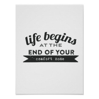 Life Begins End Your Comfort Zone Poster