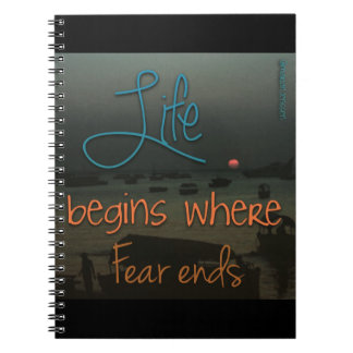 life begins where fear ends notebooks
