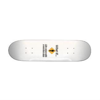 Life came with signs skateboard
