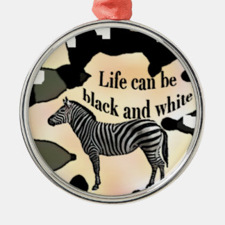Life can be black and white christmas ornament