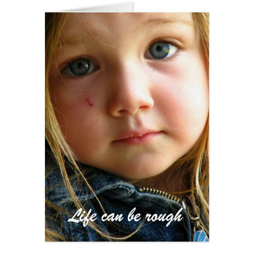 Life can be rough greeting card