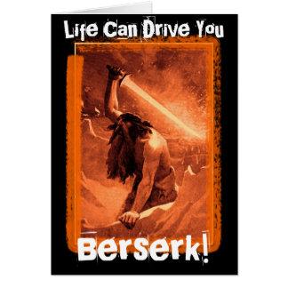 Life Can Drive You Berserk! Card