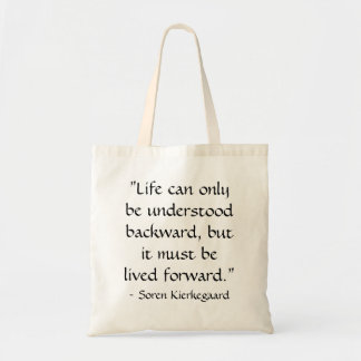 Life can only be understood backward...