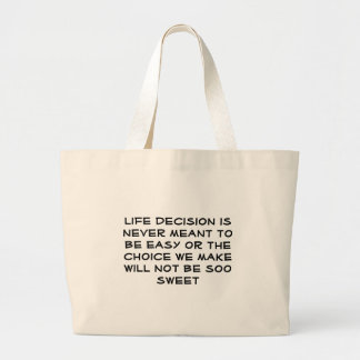 life decision is never meant to be easy or the ... tote bags