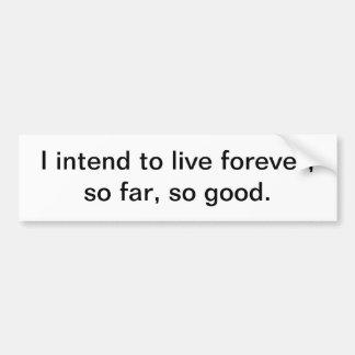 Life forever bumper sticker
