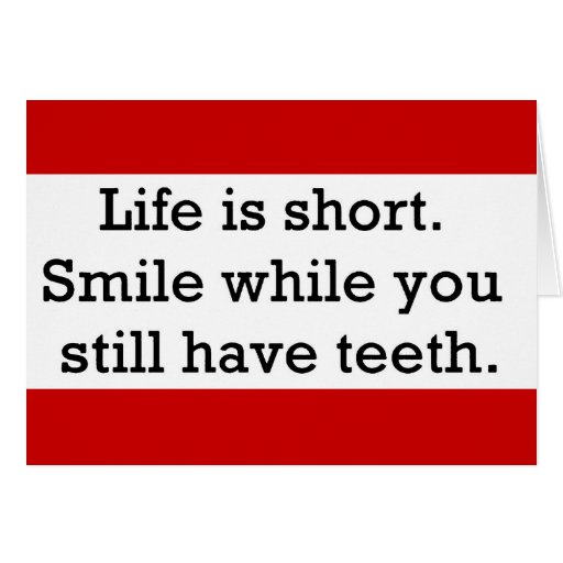 Smile Short Quotes And Sayings: LIFE FUNNY SAYINGS SHORT SMILE WHILE YOU STILL
