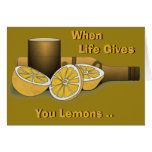 Life Gives You Lemons Card