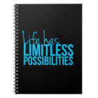 Life Has Limitless Possibilities Notebook