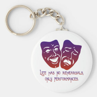 Life has no rehearsals basic round button key ring