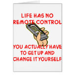 Life Has No Remote Control Change It Yourself Greeting Card
